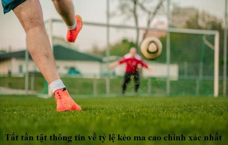 tat-tan-tat-thong-tin-ve-ty-le-keo-ma-cao-chinh-xac-nhat